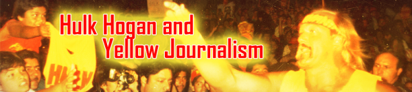 Critical Essay on Hulk Hogan and Yellow Journalism - Post banner
